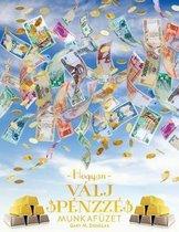 Hogyan Valj Penzze Munkafuzet - How To Become Money Workbook Hungarian