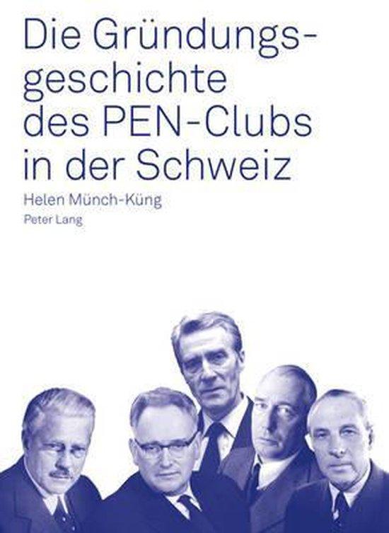 Boek cover Die Grundungsgeschichte Des Pen-Clubs in Der Schweiz van Helen Munch (Paperback)