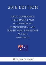 Public Governance, Performance and Accountability (Consequential and Transitional Provisions) ACT 2014 (Australia) (2018 Edition)