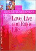 Love, Live And Enjoy Life