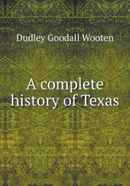 A Complete History of Texas