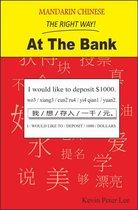 Mandarin Chinese The Right Way! At The Bank