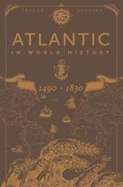 The Atlantic in World History, 1490-1830