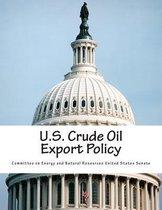 U.S. Crude Oil Export Policy