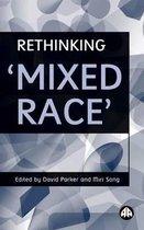 Rethinking 'Mixed Race'