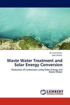 Waste Water Treatment and Solar Energy Conversion