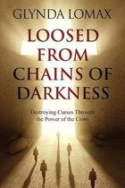 Loosed from Chains of Darkness