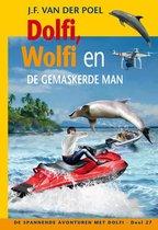 De spannende avonturen met Dolfi 27 - Dolfi, Wolfi en de gemaskerde man