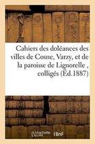 Cahiers des doleances des villes de Cosne, Varzy, et de la paroisse de Lignorelle