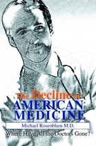 The Decline of American Medicine
