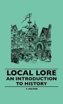 Local Lore - An Introduction To History