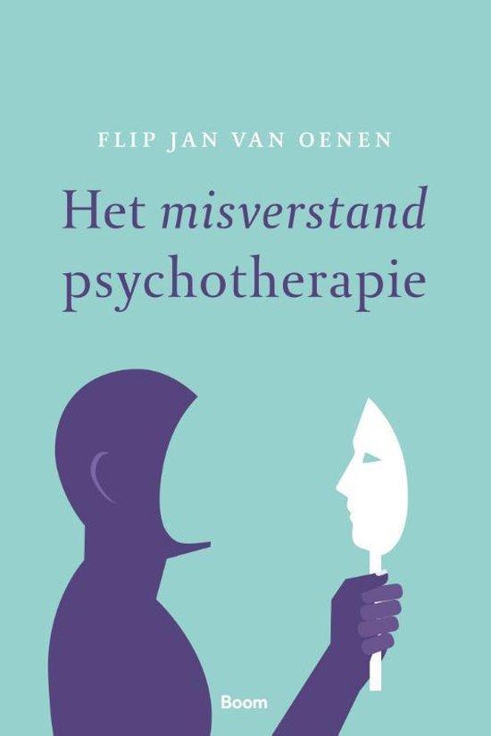 Het misverstand psychotherapie - Flip Jan van Oenen |