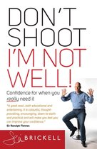 Don't Shoot - I'm Not Well