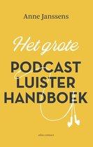 Het Grote Podcastluisterhandboek
