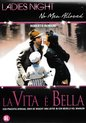 La Vita e Bella (Ladies Night uitgave)