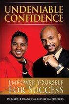 Undeniable Confidence