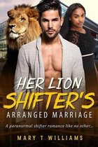 Her Lion Shifter's Arranged Marriage
