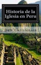 Historia de la Iglesia En Peru