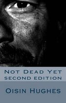 Not Dead Yet - Second Edition