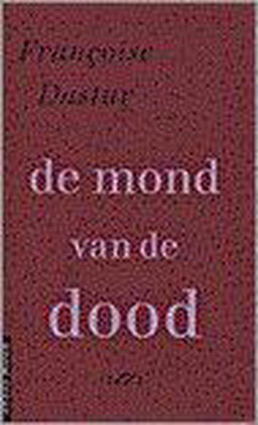 De mond van de dood - Fran�oise Dastur  
