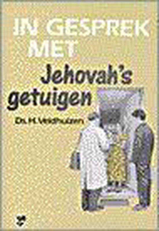 In gesprek met Jehovah's getuigen - H. Veldhuizen   Fthsonline.com