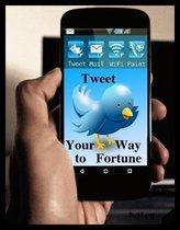 TWEET Your Way To Fortune