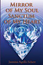 Mirror of My Soul, Sanctum of My Heart