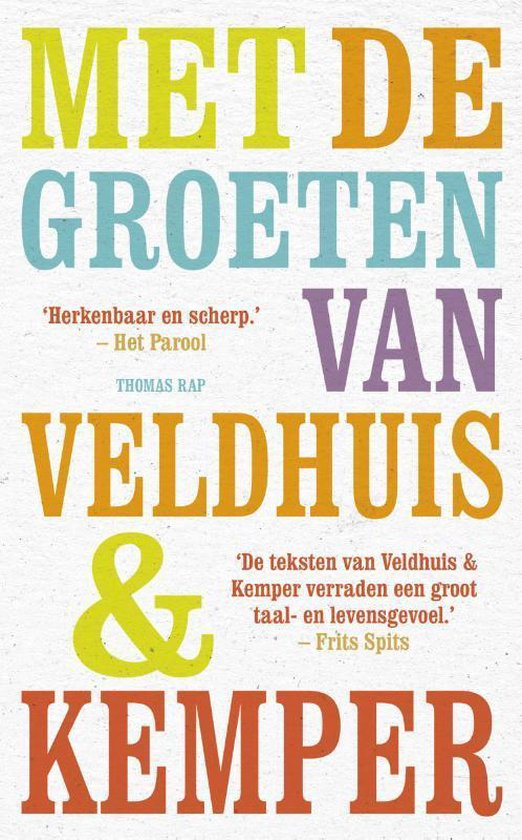 Met de groeten van Veldhuis en Kemper - Richard Veldhuis |