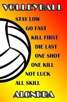Volleyball Stay Low Go Fast Kill First Die Last One Shot One Kill No Luck All Skill Alondra