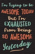I'm Trying to Be Awesome Today