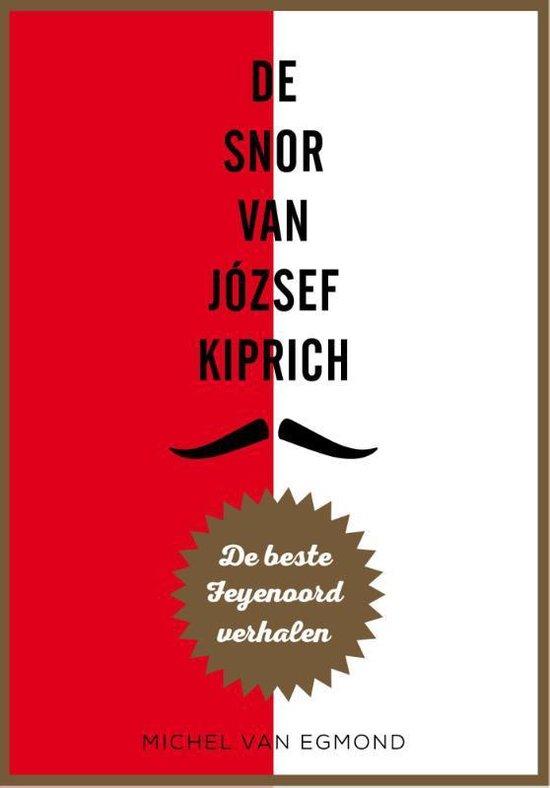 Boek cover De snor van J�zsef Kiprich van Michel van Egmond (Paperback)