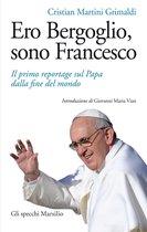 Ero Bergoglio, sono Francesco