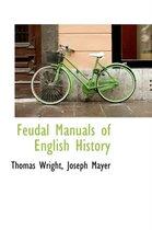 Feudal Manuals of English History
