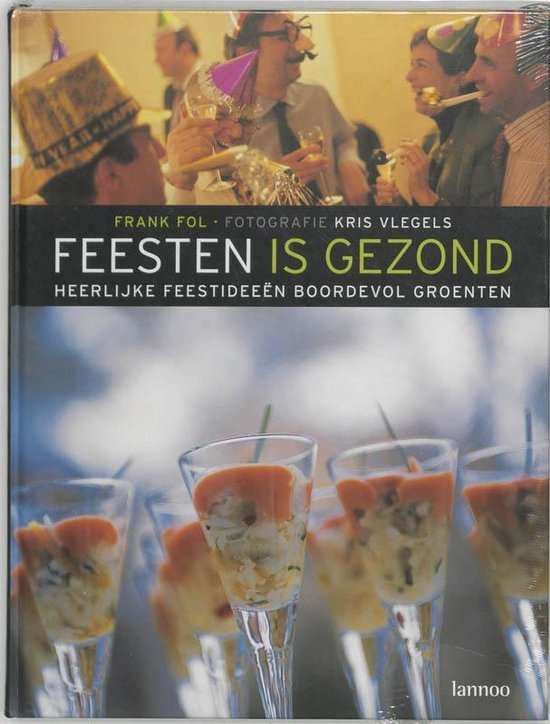 Feesten is gezond - Frank Fol | Fthsonline.com