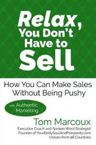 Relax, You Don't Have to Sell