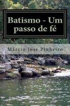 Batismo - Um passo de f