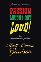 Passion Laughs Out Loud!