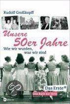Unsere fünfziger ( 50er ) Jahre