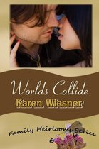 Worlds Collide, Book 6 of the Family Heirlooms Series