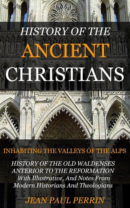 History of the Ancient Christians