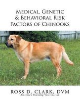 Medical, Genetic & Behavioral Risk Factors of Chinooks