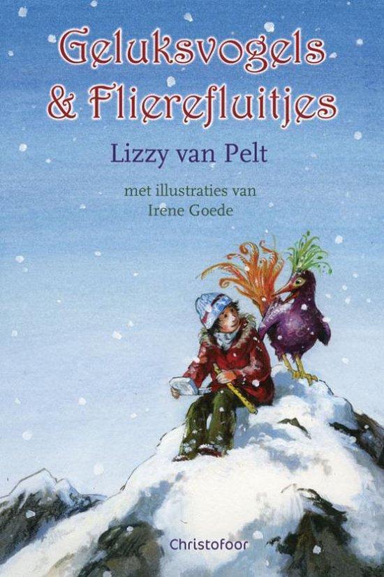 Geluksvogels & Flierefluitjes - Lizzy van Pelt |