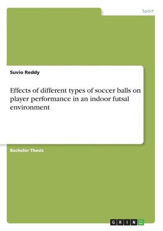 Effects of different types of soccer balls on player performance in an indoor futsal environment