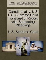 Carroll, Et Al. V. U.S U.S. Supreme Court Transcript of Record with Supporting Pleadings