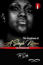 The Greatness Of A Single Mom