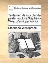 Tentamen de Inoculanda Peste, Auctore Stephano Weszpr'emi, Pannonio.