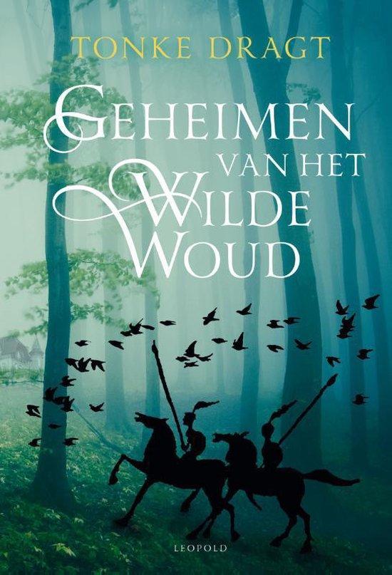 Geheimen Van Het Wilde Woud - Tonke Dragt |