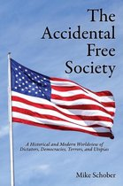 The Accidental Free Society