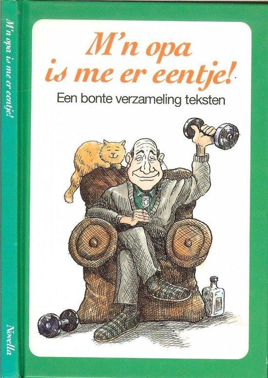 M'N OPA IS ME ER EENTJE! - Gerd de Ley  