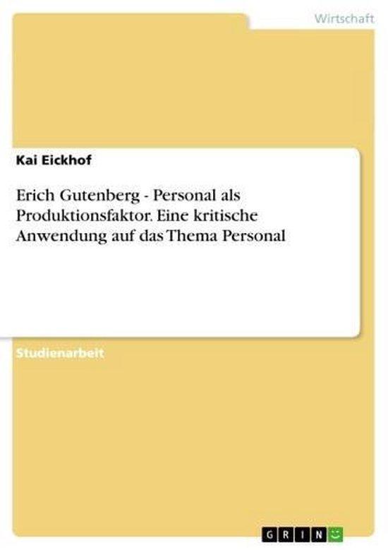 Erich Gutenberg - Personal als Produktionsfaktor. Eine kritische Anwendung auf das Thema Personal